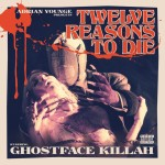 Ghostface Killah – Twelve Reasons To Die (Album Stream)