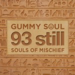 Gummy Soul – 93 Still (Free Remix von Souls of Mischief)