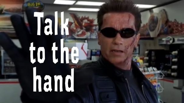 talk to the hand schwarzenegger